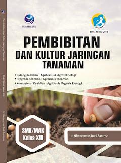 Pembibitan dan Kultur Jaringan Tanaman, Bidang Keahlian Agribisnis dan Agroteknologi, Program Keahlian: Agribisnis Tanaman, Kompetensi Keahlian: Agribisnis Organik Ekologi SMK/MAK Kelas XIII