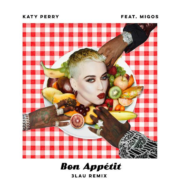 Katy Perry - Bon Appétit (3LAU Remix) [feat. Migos] - Single Cover