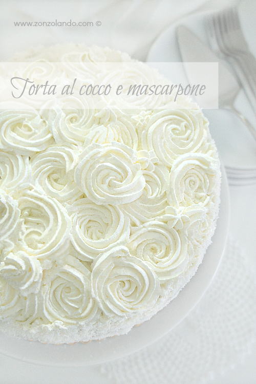 Torta al cocco e mascarpone per compleanno ricetta buonissima - Coconut and mascarpone rose birthday cake ultimate perfect recipe