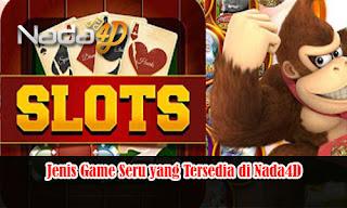 Jenis Game Seru yang Tersedia di Nada4D