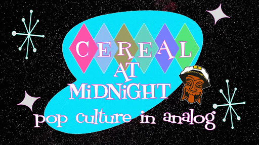Cereal At Midnight: Pop Culture in Analog