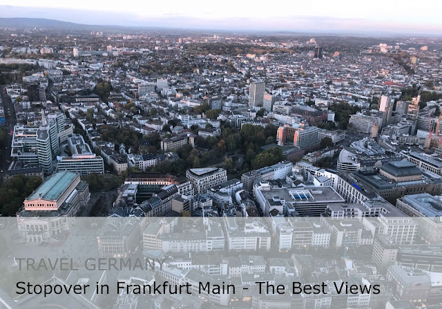 Travel Germany. Stopover in Frankfurt Main - The Best Views