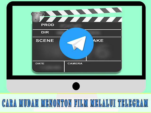 CARA MUDAH MENONTON FILM MELALUI TELEGRAM