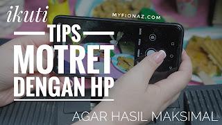 Tips motret dengan kamera hp
