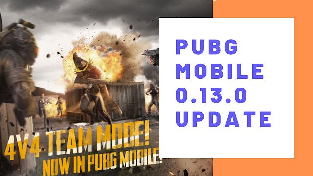 PUBG Mobile 0.13.0 Update