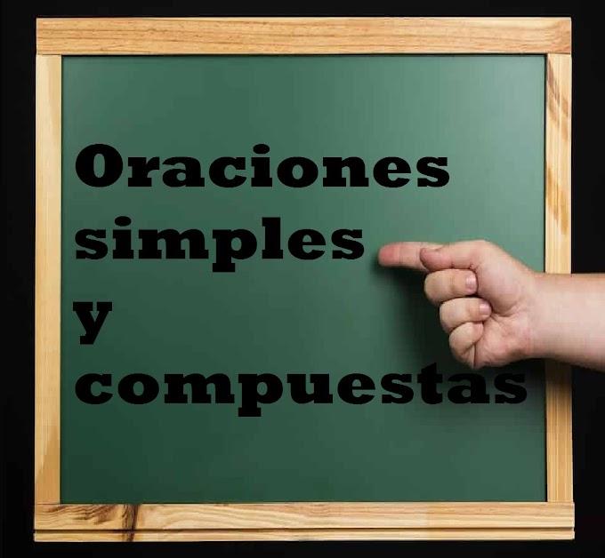DEFINICIÓN Y EJEMPLOS DE ORACIONES SIMPLES Y COMPUESTAS