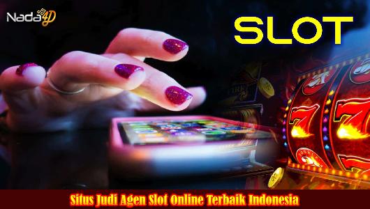 Situs Judi Agen Slot Online Terbaik Indonesia