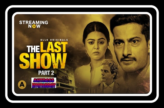 The Last Show Part 2 (2021)  - Ullu Original Webseries