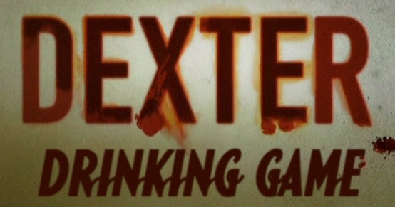 View Dexter Drinking Game Wallpapers