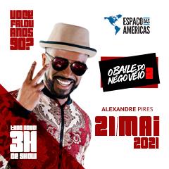 21/05/2021 Show do Alexandre Pires em São Paulo [Espaço das Américas] O Baile do Nego Véio 2