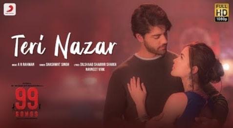 Teri Nazar Lyrics in Hindi, Shashwat Singh, 99 Songs