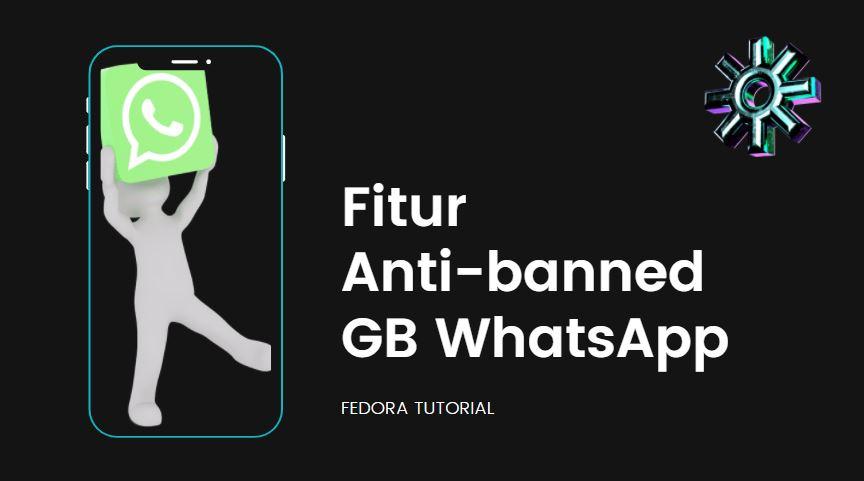 Fitur Anti-banned GB WhatsApp