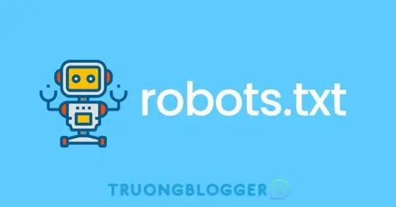 Cách sử dụng Robots.txt để tối ưu SEO trên Blogspot