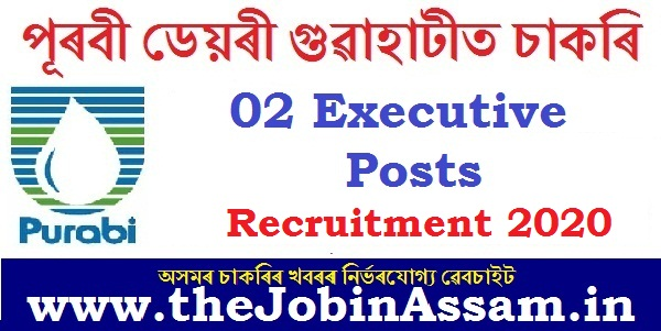 Purabi Dairy (Wamul) Guwahati Recruitment 2020: Apply for 02 Executive Posts