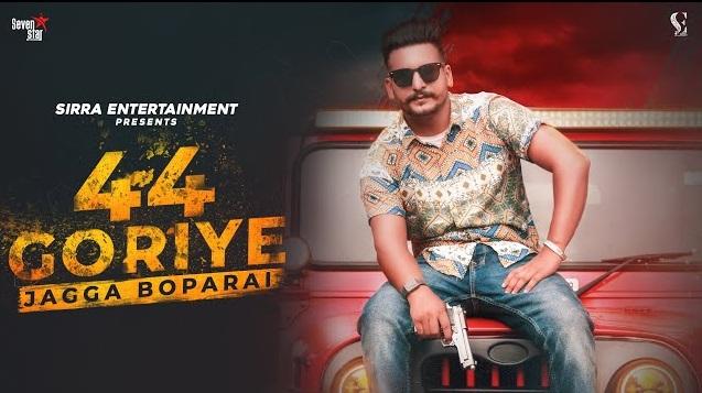 44 Goriye Lyrics - Jagga Boparai