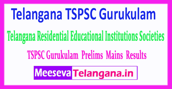 TSPSC TGT PGT PET Gurukulam Telangana Residential Educational Institutions Societies Results 2018 Download