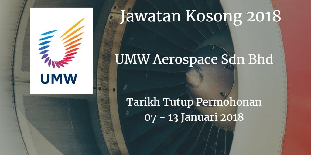 Jawatan Kosong UMW Aerospace Sdn Bhd 07 - 13 Januari 2018