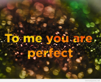 Best Quotes About Love: to me you are perfect