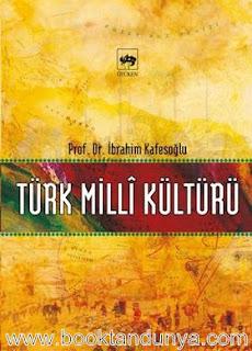 İbrahim Kafesoğlu - Türk Milli Kültürü