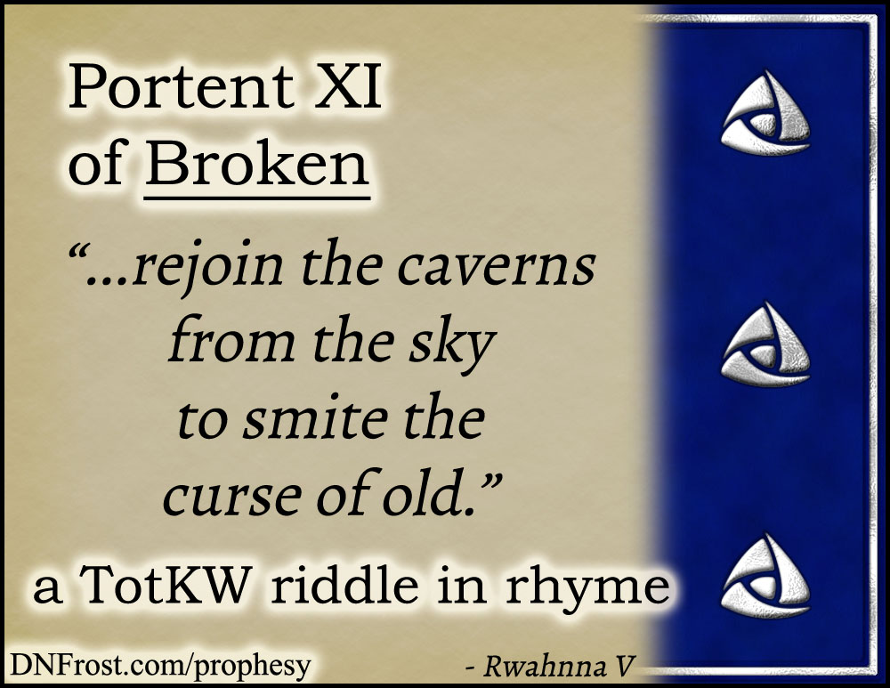Portent XI of Broken: rejoin the caverns from the sky www.DNFrost.com/prophesy #TotKW A riddle in rhyme by D.N.Frost @DNFrost13 Part of a series.