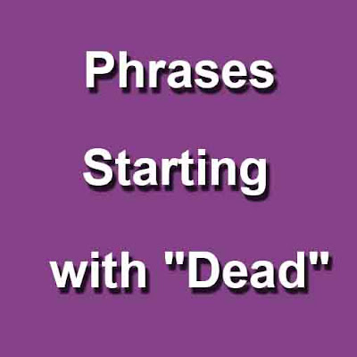 "Phrases Starting with ""Dead"""