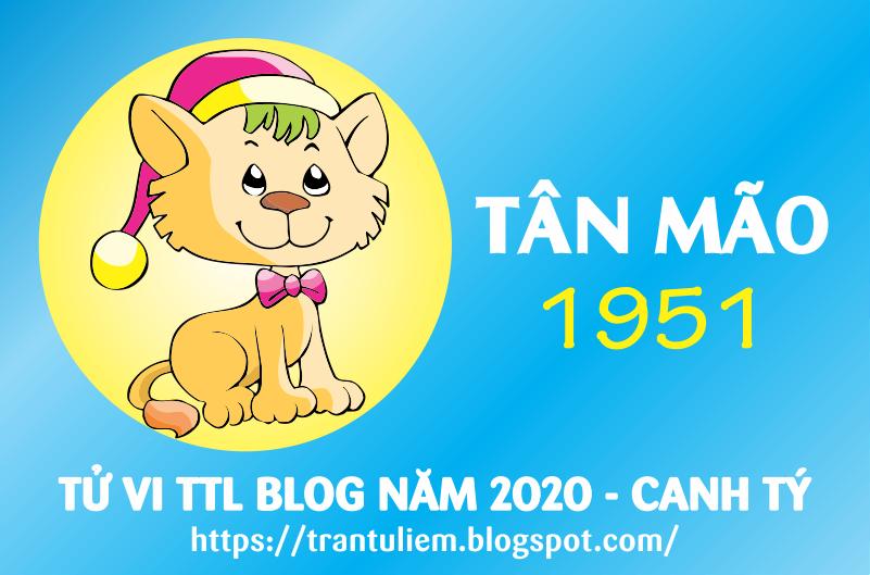 TỬ VI TUỔI TÂN MÃO 1951 NĂM 2020