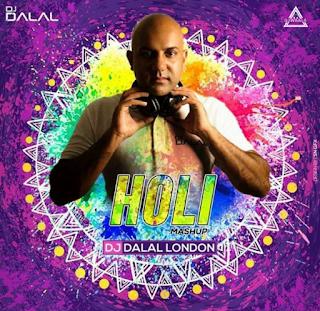 HOLI MASHUP - REMIX - DJ DALAL LONDON
