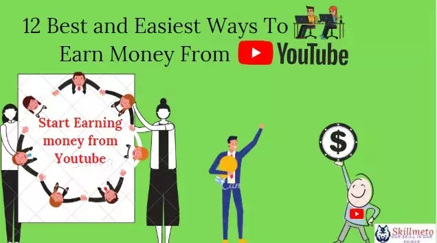 12 Best and Easiest Ways To Earn Money From YouTube