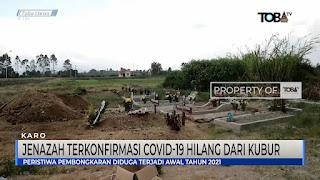 Jenazah Terkonfirmasi Covid-19 Di Kabupaten Karo Hilang dari Kubur