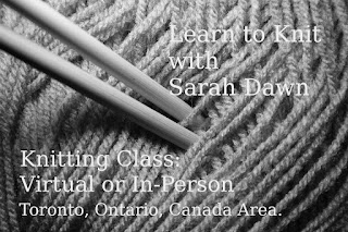 Learn to Knit with Sarah Dawn.  Knitting Class: Virtual or In-Person.  Toronto, Ontario, Canada Area.
