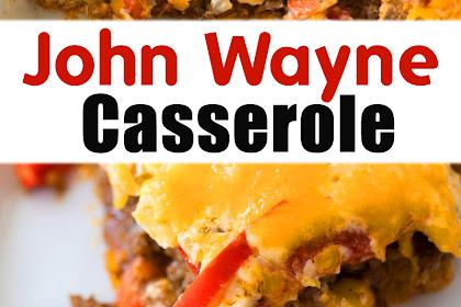 John Wayne Casserole