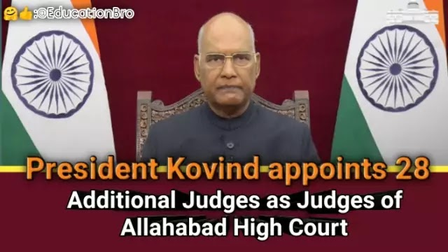President Kovind appoints 28 Additional Judges as Judges of Allahabad High Court Highlights with Details