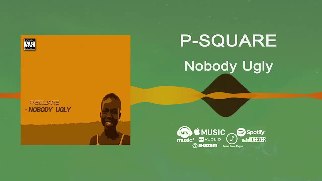 Video: P-Square - 'Nobody ugly'