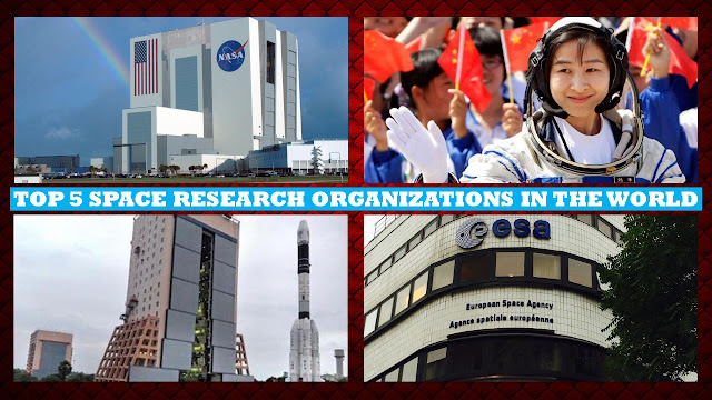 Top 5 Space Research Organizations in the World, 5 Most Successful Space Agencies