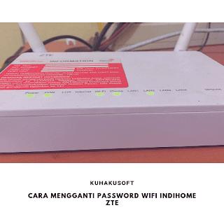 CARA MENGGANTI PASSWORD WIFI INDIHOME ZTE