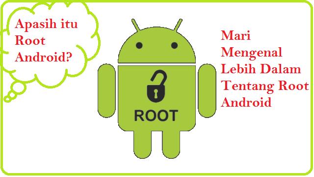 Mengenal Lebih Dalam Apa Itu Root Android