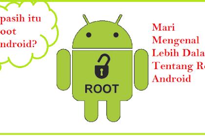 Mengenal Lebih Dalam Tentang Root Android