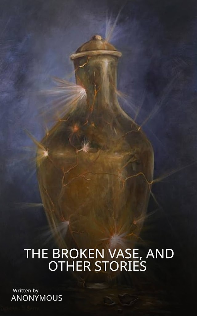 The Broken Vase, and Other Stories