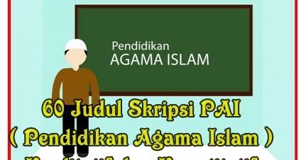 60 Judul Skripsi Pai Pendidikan Agama Islam Kualitatif Dan Kuantitatif Makalah Pedia