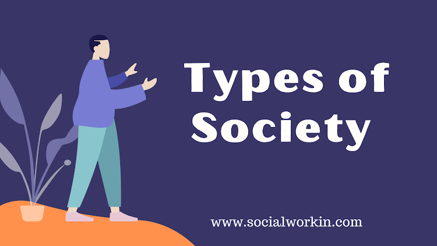 Type of Society- different prospective of sociologist