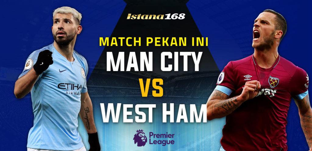 Prediksi Bola Akurat Istana168 Manchester City vs West Ham United 20 Februari 2020