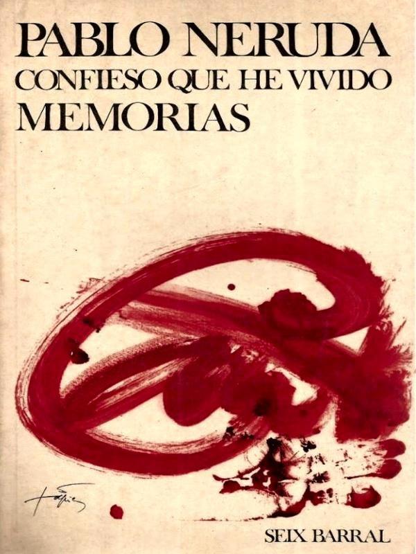 Confieso que he vivido – Pablo Neruda