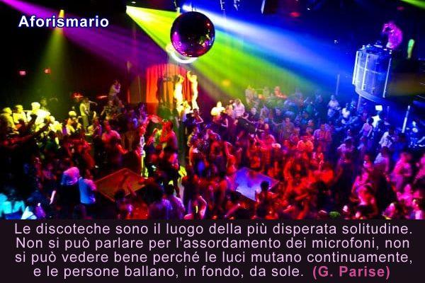 Preferenza Aforismario®: Discoteca - Frasi e battute divertenti GL21