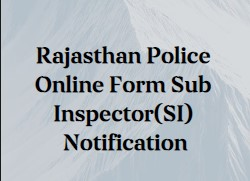 Rajasthan Police Online Form Sub Inspector(SI) Notification