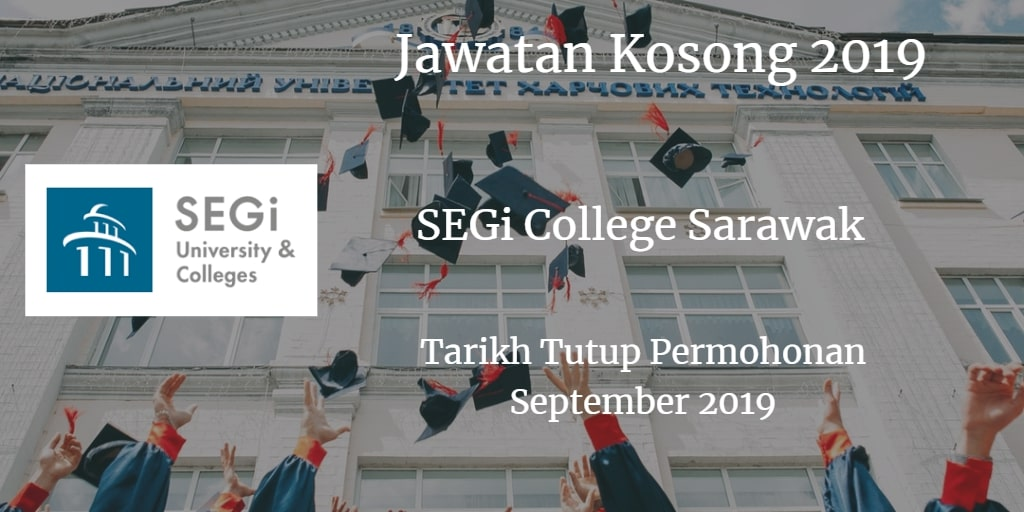 Jawatan Kosong SEGi College Sarawak September 2019