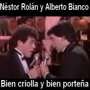 Nestor Rolan y Alberto Bianco - Bien criolla y bien porteña