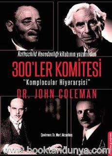 John Coleman - 300'ler Komitesi (Komplocular Hiyerarşisi)