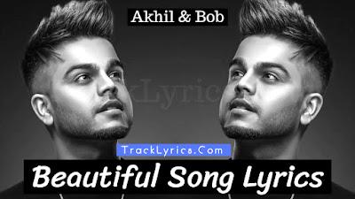 beautiful-song-lyrics-by-akhil-bob-punjabi-song