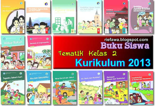 Download Buku Siswa Tematik Kelas 2 Sd Mi Kurikulum 2013 Rief Awa Blog Download Kumpulan