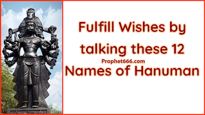 Fulfill any Desire by talking these 12 Names of Hanuman